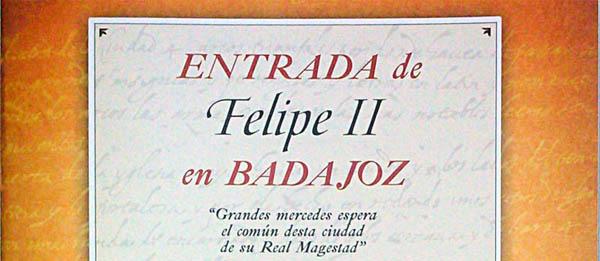 Entrada de Felipe II en Badajoz. 21 de mayo de 1580