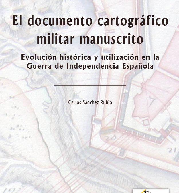 Nueva publicación: El documento cartográfico militar manuscrito.