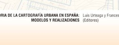 Historia de la cartografía urbana en España: Modelos y realizaciones