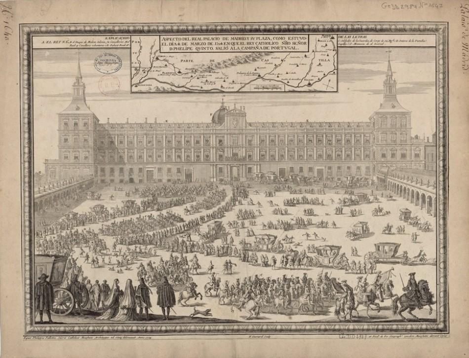 Aspecto del Real Palacio de Madrid y su plaza, como estuvo el día 4 de marzo de 1704 en que el Rey Catholico Ntro. Señor d. Phelipe Quinto salió a la campaña de Portugal